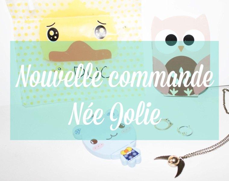 Nouvelle commande Née Jolie